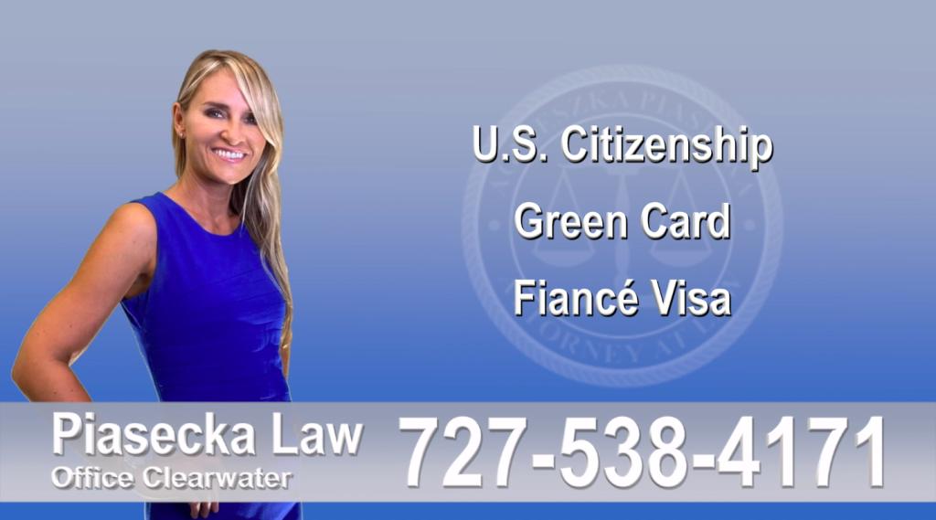 U.S. Citizenship, Green Card, Fiancé Visa, Florida, Attorney, Lawyer, Agnieszka Piasecka, Aga Piasecka, Piasecka, 2