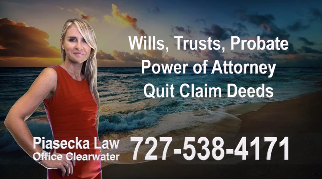 Wills, Trusts, Clearwater, Florida, Probate, Quit Claim Deeds, Power of Attorney, Attorney, Lawyer, Agnieszka Piasecka, Aga Piasecka, Piasecka, 9